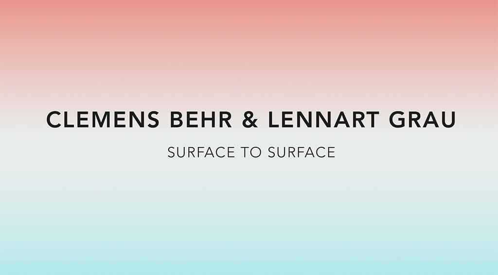 Lennart Grau Berlin - news Artist Exhibition at Circle Culture Gallery Surface to surface Clemens Behr
